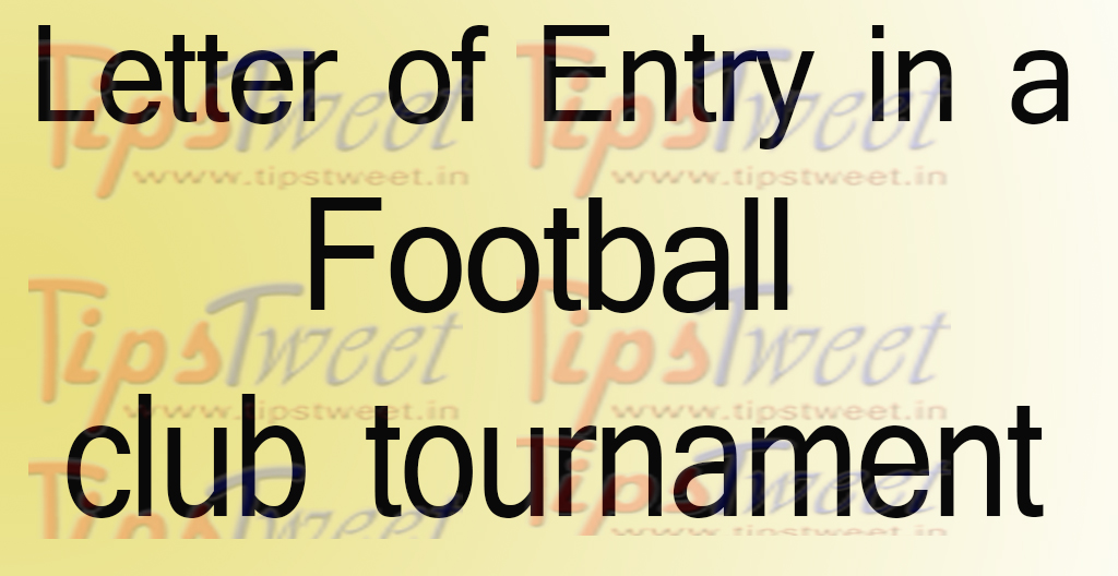 Letter of entry in a club tournament application for permission to letter of entry in a club tournament stopboris Images
