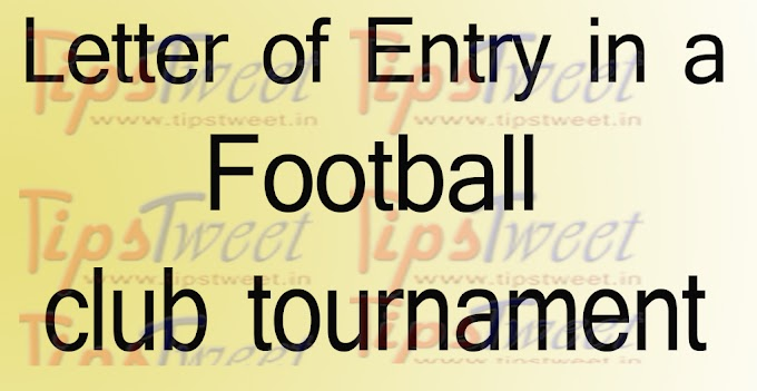 Letter of Entry in a Club Tournament , Application for permission to play a friendly match
