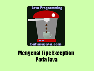 Tipe Exception Java