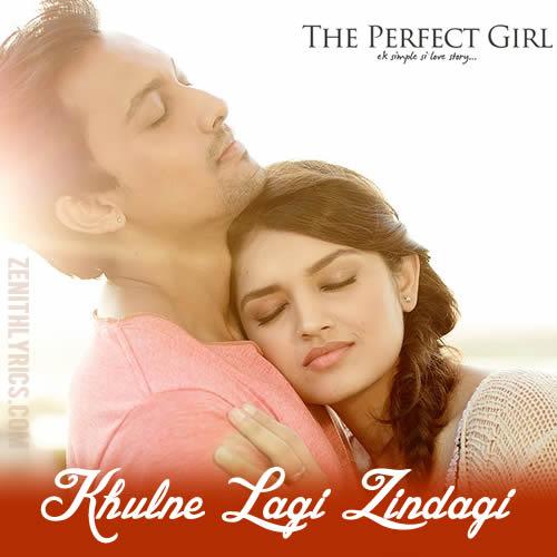 Khulne Lagi Zindagi Lyrics - Perfect Girl