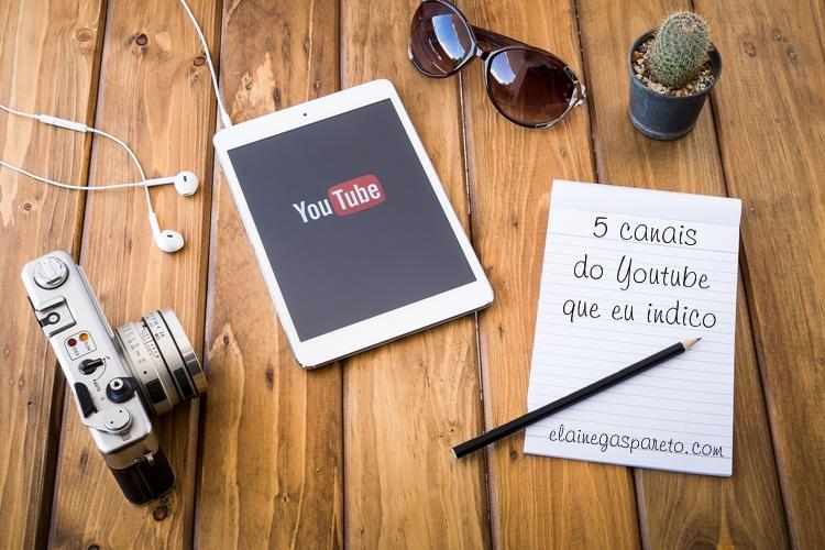 5 canais do Youtube que eu acompanho e que você vai amar conhecer também!