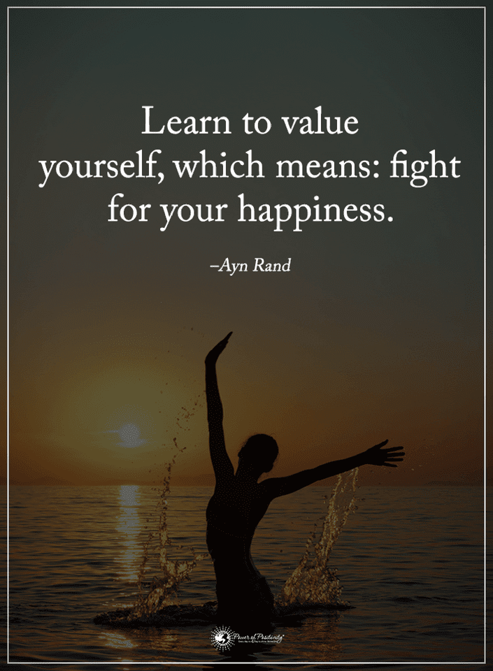 Quotes Learn To Value Yourself Which Means Fright For Your