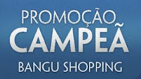 Promoção Campeã Bangu Shopping