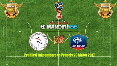 AGEN BOLA - Prediksi Luksemburg vs Prancis 26 Maret 2017