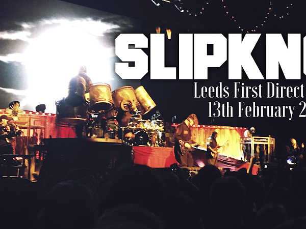 LIVE REVIEW: SLIPKNOT @ LEEDS ARENA, 13TH FEBRUARY 2016