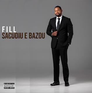 FILL - Sacudiu e Bazou
