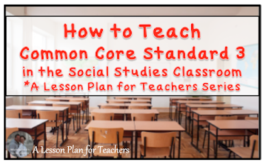 A Series on Implementing the Common Core Standards in the Secondary Social Studies classroom! - Standard 3