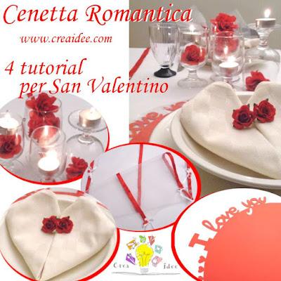 http://www.creaidee.com/2016/02/cenetta-romantica-tutorial-per-san-valentino.html
