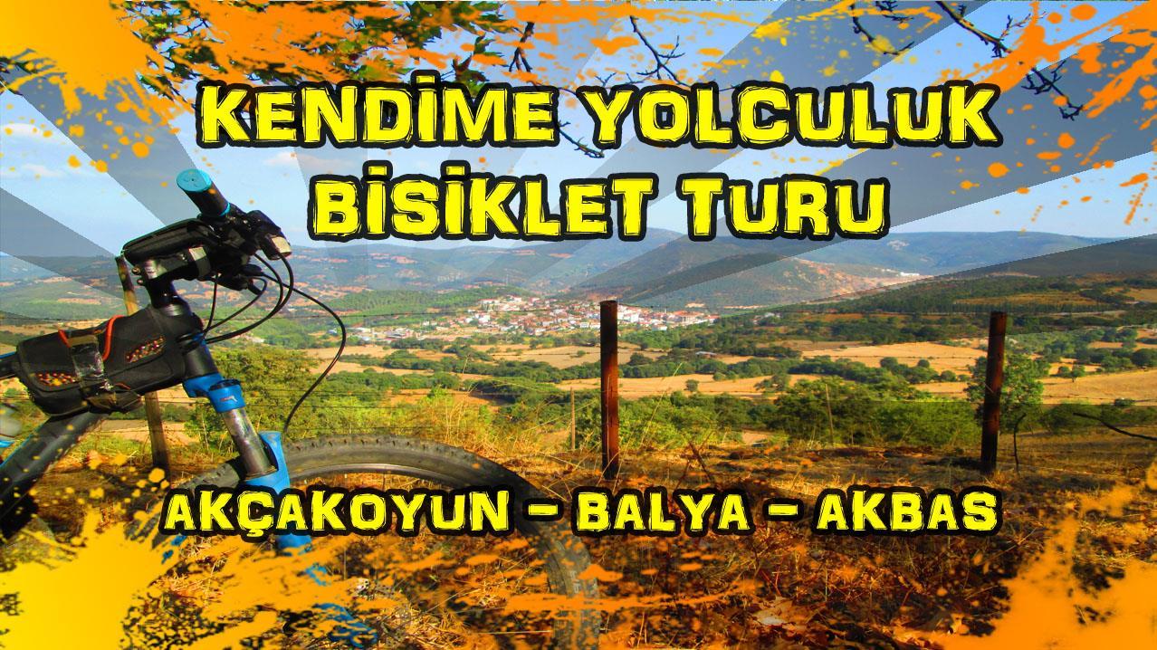 2015/09/15 Kendime Yolculuk Bisiklet Turu - (Çanakkale/Akçakoyun - Balıkesir/Balya/Akbaş)