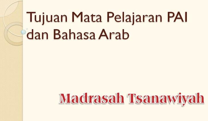 Tujuan Mata Pelajaran PAI dan Bahasa Arab di Madrasah Tsanawiyah