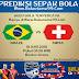 Prediksi Brasil Vs Swiss 18 Juni 2018 [Piala Dunia 2018]