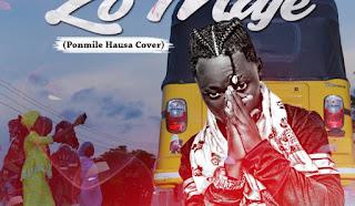 [Music] X-Kid X Reminisce – Zo Muje (Ponmile Hausa Cover)