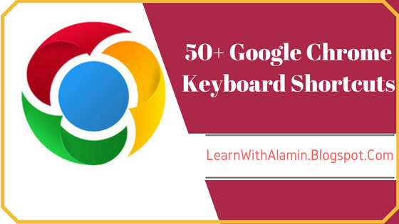 50+ Google Chrome Keyboard Shortcuts