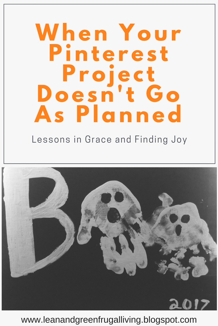 When Your Pinterest Project Doesn't Go As Planned- Lessons in Grace and Finding Joy