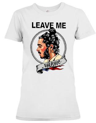 Leave me Post Malone T Shirt, leave me post malone lyrics