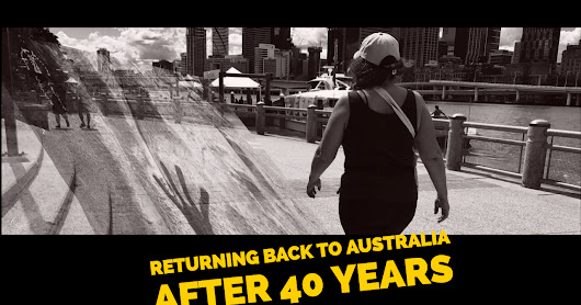 Returning Back to Australia after 40 years