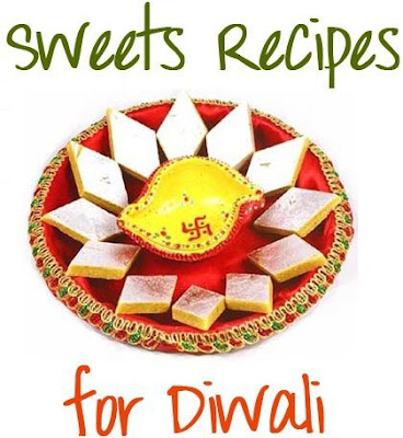 Diwali Special recipes: Sweet Indian Recipes for Diwali