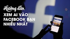 Cách kiểm tra xem ai vào tường FB của bạn nhiều nhất