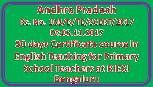 SCERT Rc No 163 | 30 days Certificate course in English Teaching for Primary School Teachers at RIESI Bengaluru