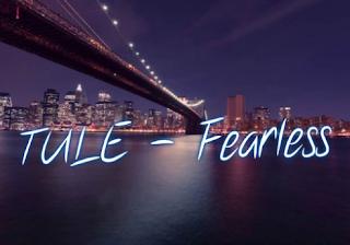 TULE - Fearless Mp3