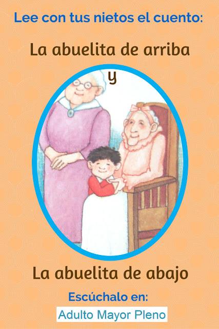 Lee con tus nietos el cuento: La abuelita de arriba y la abuelita de abajo.