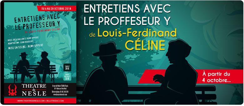 Théâtre Nesle : Entretiens avec le Professeur Y  de Céline