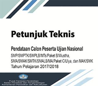 Download Petunjuk Teknis Pendataan Calon Peserta Ujian Nasional 2017/2018