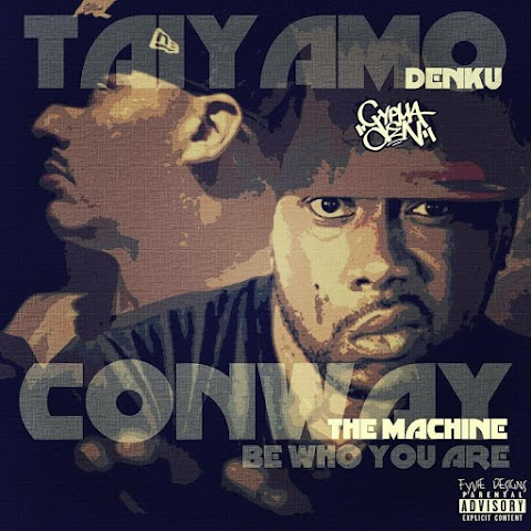 Taiyamo Denku Ft Conway The Machine - Be Who You Are @TaiyamoDenku @dcypha