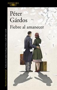Portada española de Fiebre al amanecer, de Péter Gárdos