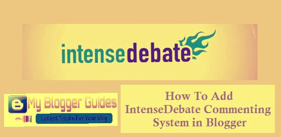 intensedebate commenting system, blogger intensedebate, add intensedebate to blogger, Integrate Intensedebate to blogger, blogspot install intensedebate, modify blogger commenting system