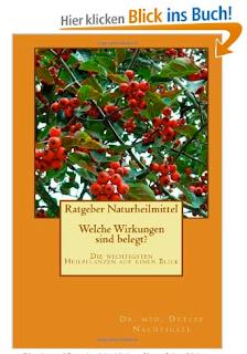 http://www.amazon.de/Ratgeber-Naturheilmittel-Welche-Wirkungen-belegt-ebook/dp/B00GF7TVD4/ref=sr_1_2?ie=UTF8&qid=1384675506&sr=8-2&keywords=Naturheilmittel+Wirksamkeit