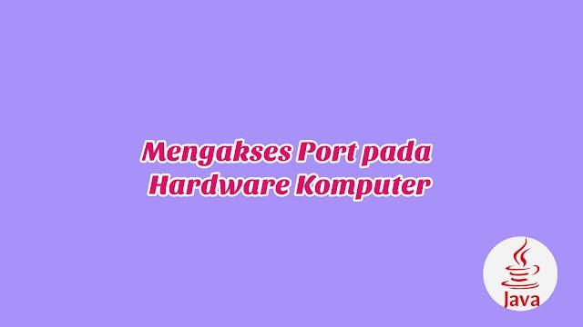 BAB 14 - Mengakses Port pada Hardware Komputer