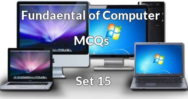 fundamentals of computer mcq questions with answers set 15