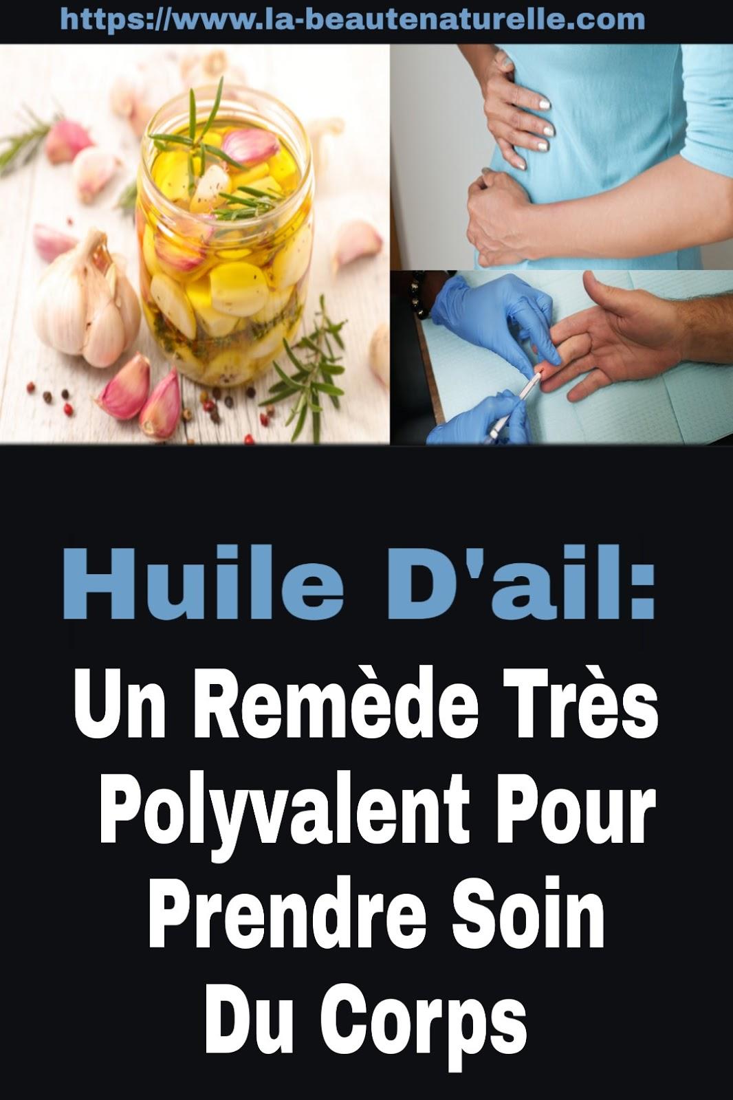 Huile D'ail: Un Remède Très Polyvalent Pour Prendre Soin Du Corps