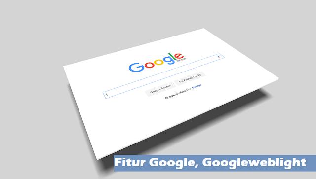 Fitur Google, Googleweblight Yang Bisa Kamu Coba