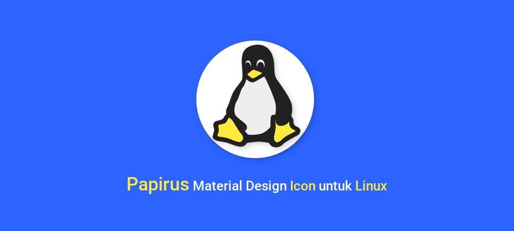 Papirus Material Design Icon untuk Linux