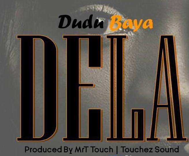 Dudu Baya - Dela |Download Mp3