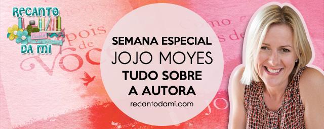 Semana Jojo Moyes - Tudo sobre a autora - Dia 2