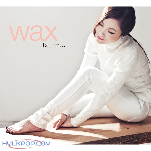 WAX – Fall In…