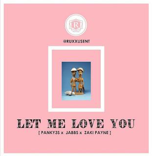 Music: Ruxxus - Let Me Love You (@RuxxusEnt)