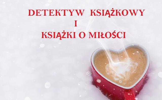 Detektyw Książkowy i książki o miłości!