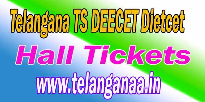 Telangana TS DEECET TS Dietcet 2018 Hall Tickets Download