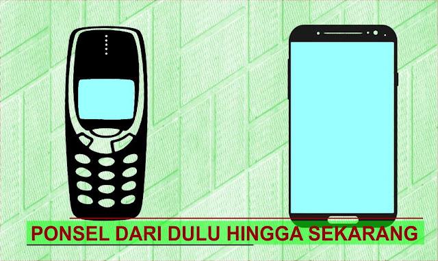 Ponsel dari dulu hingga sekarang
