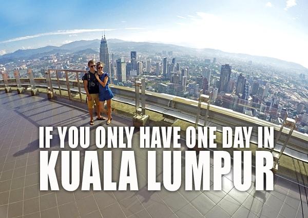 What to do one day in Kuala Lumpur Malaysia