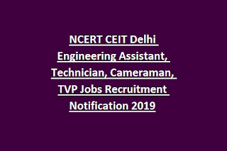 NCERT CEIT Delhi Engineering Assistant, Technician, Cameraman, TVP Jobs Recruitment Notification 2019