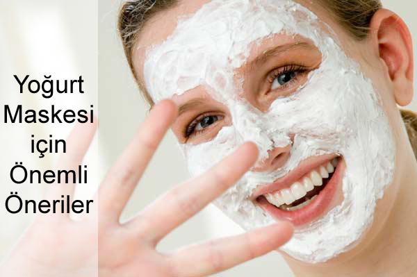 Yoğurt Maskesi için Önemli Öneriler