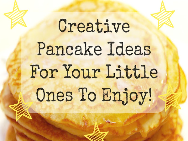 Creative Pancake Ideas For Your Little Ones To Enjoy