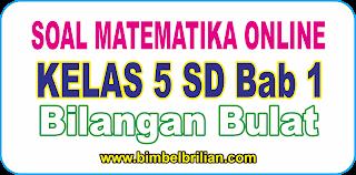 Soal Online Matematika Kelas 5 SD Bab 1 Bilangan Bulat - Langsung Ada Nilainya