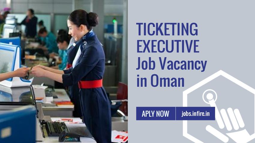 Ticketing Executive Job Vacancy in Oman - Apply Now