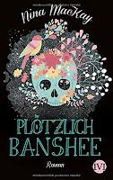http://maerchenbuecher.blogspot.de/2016/12/rezension-40-plotzlich-banshee-nina.html